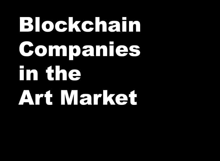 BLOCKCHAIN COMPANIES IN THE ART MARKET
