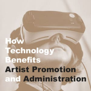 How Technology Benefits Artist Promotion and Administration